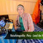Reisefotografie – Peru – Meine 10 Lieblingsfotos