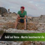 Geld auf Reise – Martin beantwortet die Fragen